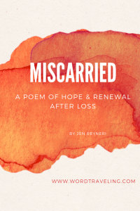 Miscarried- A Poem about Miscarriage