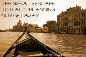 The Great Escape to Italy: Planning Our Getaway