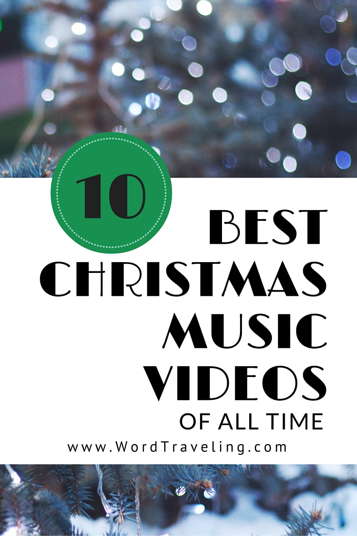 Ten Best Christmas Music Videos of All Time ~ Word Traveling