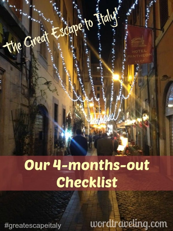 The Great Escape to Italy (post 2)- Our 4-months-out Checklist (for Jen Reyneri) image