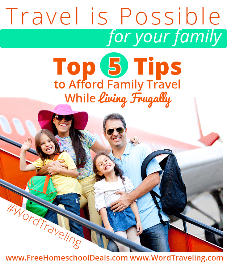 5 Tips for affording Family Travel Frugally via freehomeschooldeals.com #wordtraveling
