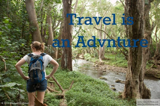Travel is an Adventure, Travel Experience via WordTraveling.com #NTTW