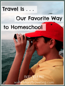 Travel is… Our Favorite Way to Homeschool