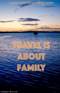 Travel is About Family: Not All Who Wander are Lost