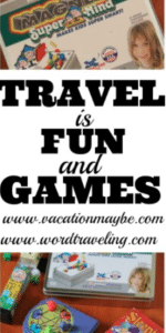 Travel is Fun & Games