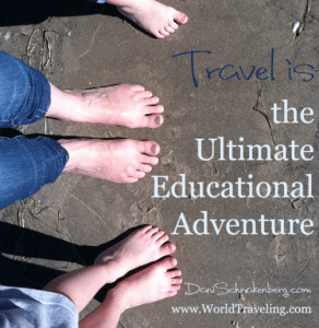 Travel is the Ultimate Educational Adventure (Part 2)
