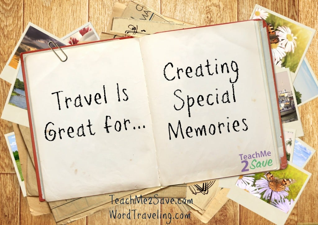 Travel Creates Memories - find out how at WordTraveling.com #NTTW