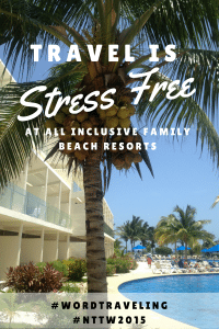 Travel is Stress Free at All Inclusive Family Beach Resorts