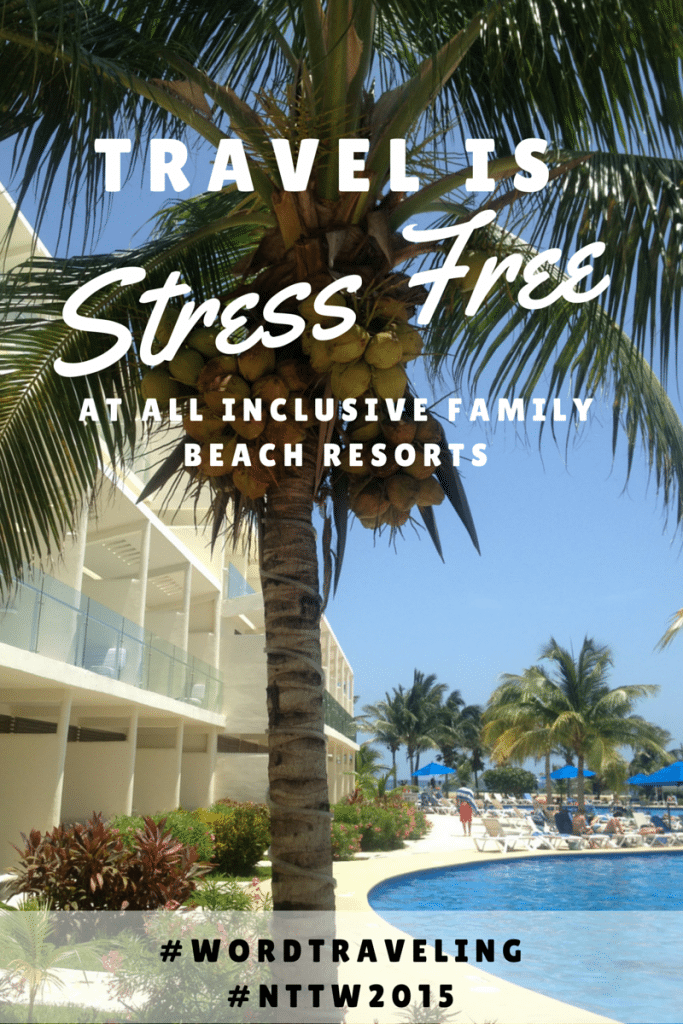 Travel is Stress Free with all inclusive Family Beach Resorts