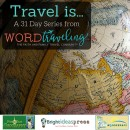 Travel is... 31 Day Series of Inspiring Travel Stories