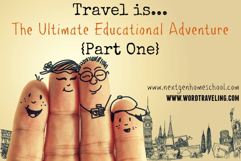 Travel is the Ultimate Educational Adventure (Part 1) via Wordtraveling.com #NTTW