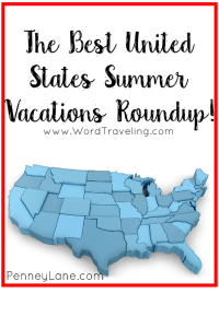 Travel is- Making Summers Count- Best US Summer Travel Ideas