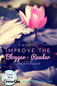8 Ways to Improve the Blogger-Reader Relationship