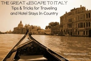 Tips and Tricks for Traveling in Italy- The Great Escape