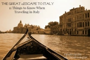 11 Things to Know When Traveling in Italy