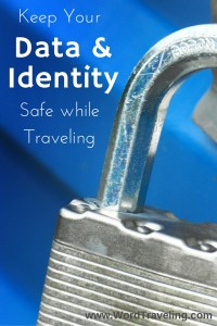 Keeping Your Data & Identity Safe While Traveling