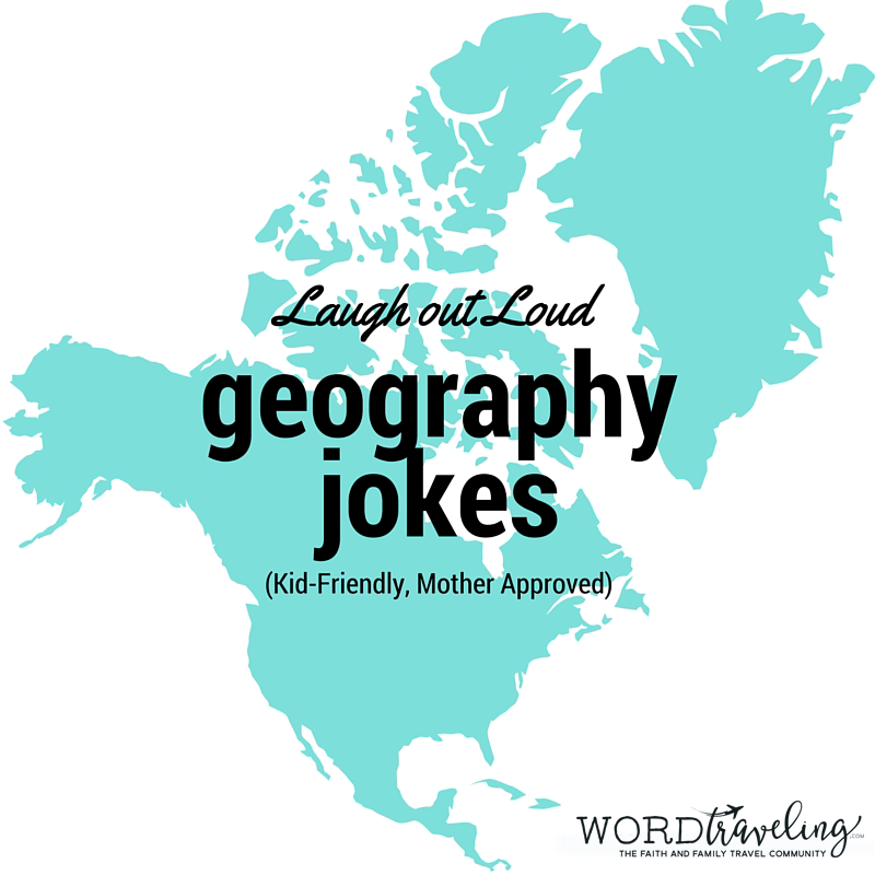 Geography Jokes- Clean Funny Kid Friendly