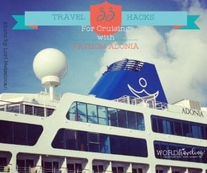 Fathom Adonia Cruise Travel Hacks/ Tips
