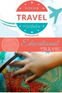 Vote for Educational Travel: Travel can be the Best Education