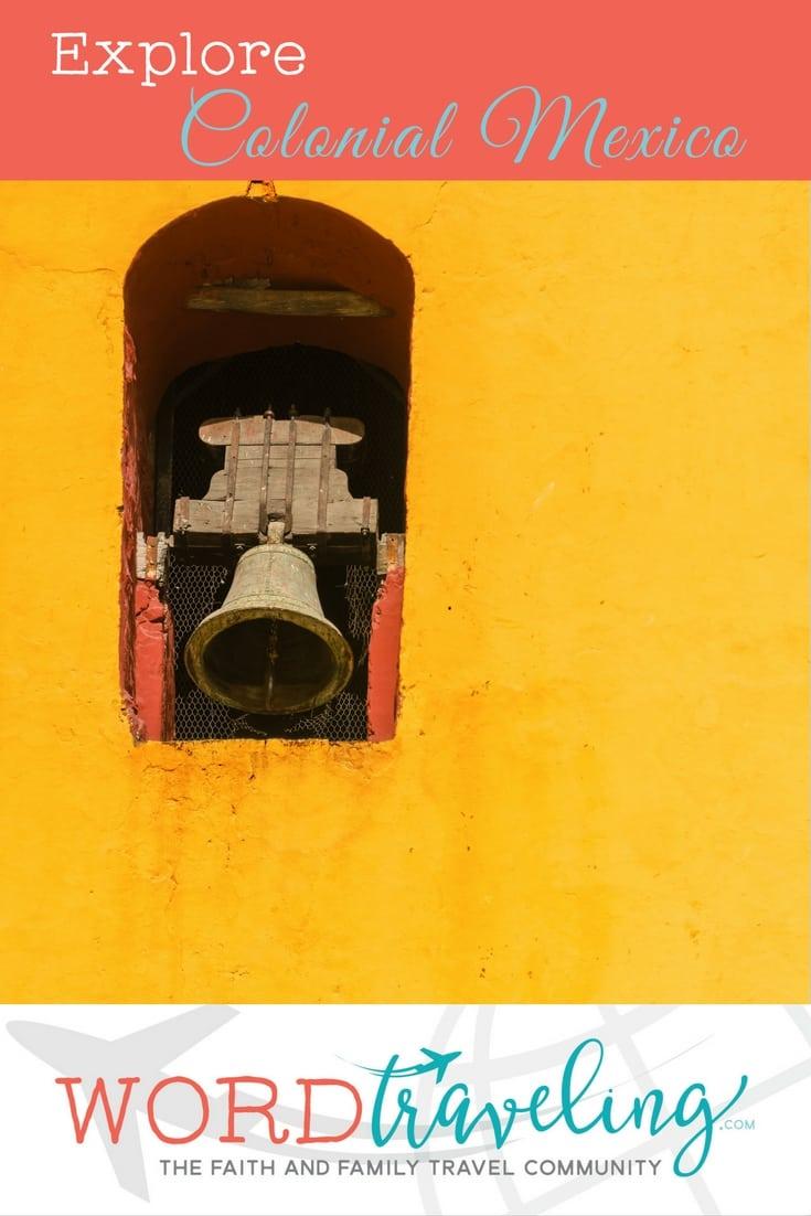 Explore Colonial Mexico