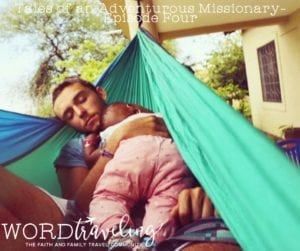 Tales of an Adventurous Missionary-Episode Four