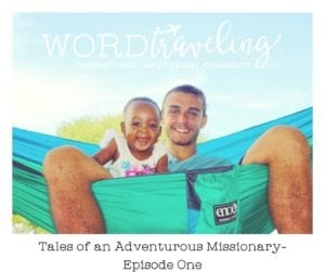 Tales of an Adventurous Missionary-Episode One