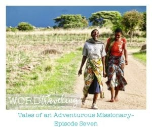 Tales of an Adventurous Missionary-Episode Seven
