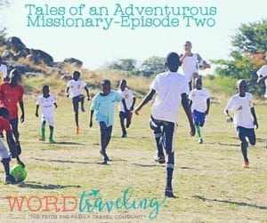 Tales of an Adventurous Missionary-Episode Two