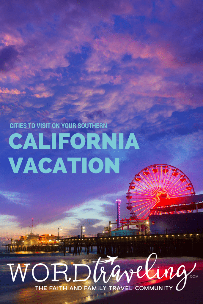 Cities to Visit on your Southern California vacation