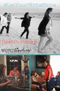 #LetYourWriteShine Destin Recap