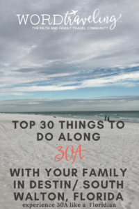 Top 30 Things to Do With Your Family in the Destin/ South Walton Areas along 30A