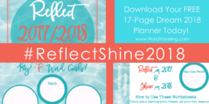 Reflect on 2017 and SHINE in 2018- Free 17-Page Printable Planner
