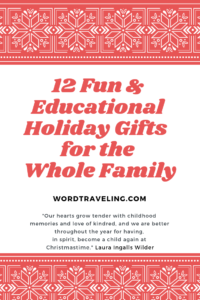12 Ideas for Fun & Educational Family Friendly Christmas Gifts